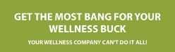 Get Most Bang For Wellness Buck image